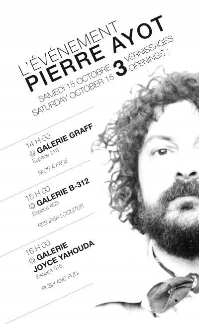 Pierre Ayot et autres Triple vernissage ce samedi — Rétrospective Pierre Ayot